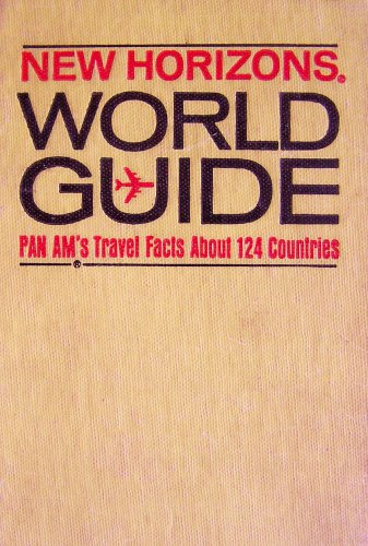 New Horizons World Guide ~ Pan Am's Travel Facts About 124 Countries ()