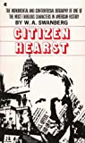 Citizen Hearst, W. A. Swanberg, 0684171473