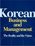 Korean Business and Management : The Reality and the Vision, , 1565911679