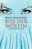 Biss der Wölfin: Women of the Otherworld 9 (Die Otherworld-Reihe, Band 9)
