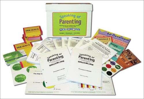 Speaking of Parenting Kit: Introducing Developmental Assets to People Raising Kids--Scripts, Handouts, and Activities