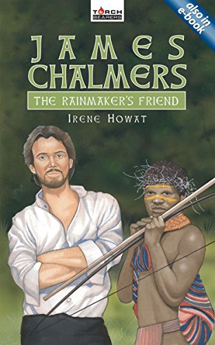 James Chalmers: The Rainmaker's Friend (Torchbearers)