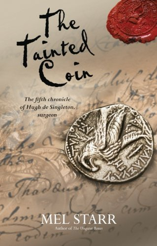 The Tainted Coin (Chronicles Of Hugh De Singleton, Surgeon)