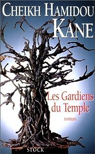 Les Gardiens du Temple par Cheikh Hamidou Kane