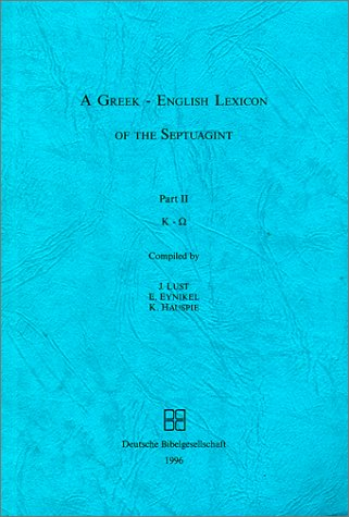 A Greek-English Lexicon of the Septuagint Part II