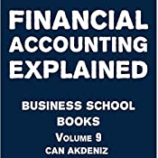 Financial Accounting Explained: Business School Books Volume 9 | Can Akdeniz