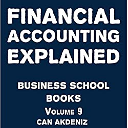 Financial Accounting Explained: Business School Books Volume 9