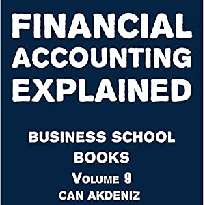 Financial Accounting Explained: Business School Books Volume 9 Audiobook