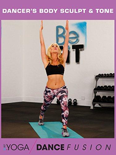 (Dancer's Body Sculpt & Tone Workout: Yoga Dance Fusion- Sydney Benner)
