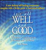 It's All Well and Good: A Wholistic Guidebook to Relaxation and Wellness