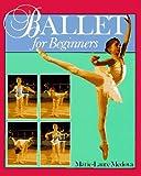 Ballet for Beginners, Marie-Laure Medova, 0806938765
