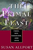 The Primal Feast, Susan Allport, 0609601490