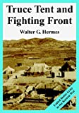 Truce Tent and Fighting Front, Walter G. Hermes, 1410224848