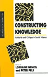 Constructing Knowledge : Authority and Critique in Social Science, , 0803984022