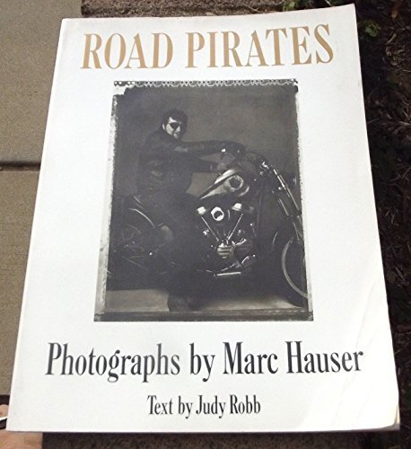 Road Pirates: Photographs, Hauser, Marc; Robb, Judy