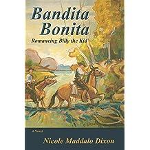 Bandita Bonita: Romancing Billy the Kid, A Novel
