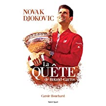 Novak Djokovic - La Quête de Roland-Garros (French Edition)