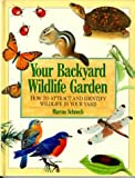 Your Backyard Wildlife Garden, Marcus H. Schneck, 0875961290