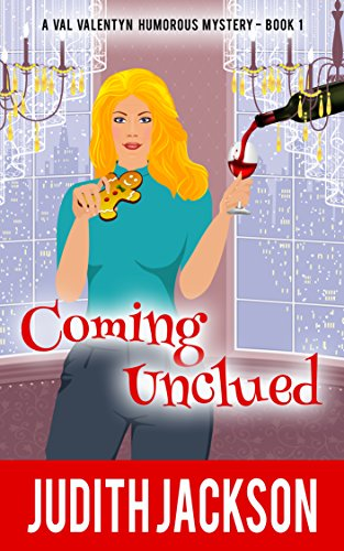 Coming Unclued (A Val Valentyn Humorous Mystery Book 1)