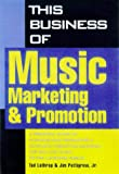 This Business of Music Marketing and Promotion, Tad Lathrop and Jim Pettigrew, 082307711X