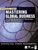 Mastering Global Business, Amos Tuck School of Business Administration-Dartmouth College Staff and IMD Staff, 0273637061