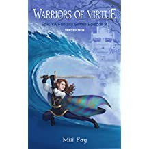 Warriors of Virtue Epic YA Fantasy Series Episode 2: Text Edition