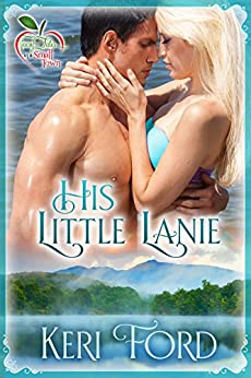 His Little Lanie (Fairy Tales In A Small Town Book 2) by [Ford, Keri]