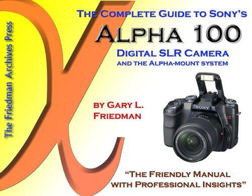 the complete guide to sony s alpha 100 digital slr camera gary l rh amazon com Sony DSLR A100 ManualDownload sony dslr a100 instruction manual