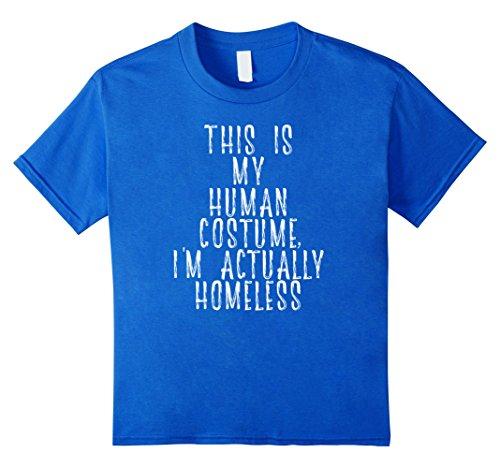 Kids My Human Costume - Homeless Transient Vagrant Bum Shirt 6 Royal Blue (Homeless Costumes For Girls)