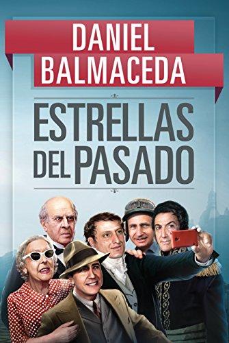 Estrellas del pasado (Spanish Edition) by [Balmaceda, Daniel]