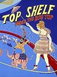 Top Shelf: Under the Big Top