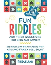 Fun Riddles & Trick Questions For Kids and Family: 300 Riddles and Brain Teasers That Kids and Family Will Enjoy - Ages 7-9 8-12