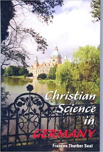 Christian Science in Germany: Frances Thurber Seal: 9780930227517:  Amazon.com: Books