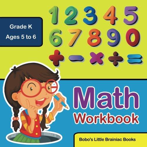 Math Workbook   Grade K - Ages 5 to 6: Bobo's Little Brainiac ...