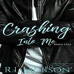 Crashing into Me: Book One | R. L. Jackson