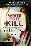 WRITE, EDIT, KILL: A page-turning serial killer thriller (Detective Erin Bond) (Volume 2)