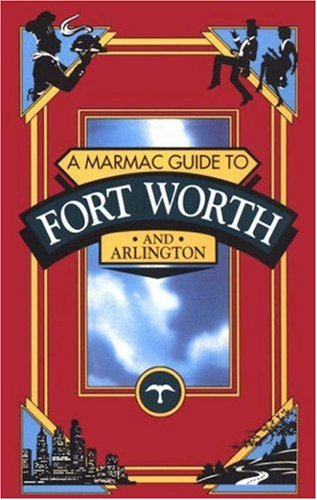 Marmac Guide to Fort Worth and Arlington (Marmac Guides)