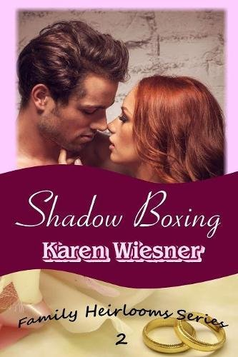 Read Online Shadow Boxing, Book 2 of the Family Heirlooms Series pdf epub