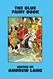 The Blue Fairy Book, Andrew Lang, 155742439X