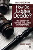 How Do Judges Decide?: The Search for Fairness and Justice in Punishment