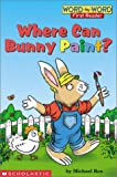 Where Can Bunny Paint?, Level 1, Michael Rex, 0439366054