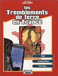 Les tremblements de terre en France : Hier - Aujourd'hui - Demain... par  BRGM