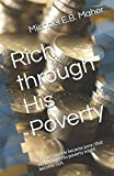 img - for Rich through His Poverty: For our sake He became poor, that we through His poverty might become rich. book / textbook / text book