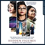 Hidden Figures: The Untold Story of the African-American Women Who Helped Win the Space Race | Margot Lee Shetterly