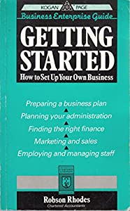 Paperback Getting Started: How to Set Up Your Own Business (Business Enterprise) Book