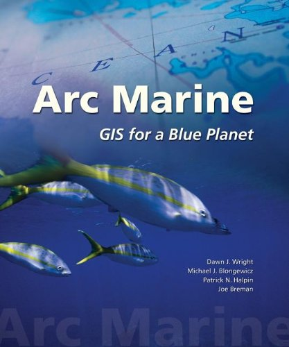 Arc Marine: GIS for a Blue Planet
