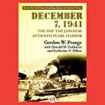 December 7, 1941: The Day the Japanese Attacked Pearl Harbor | Gordon Prange