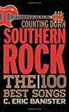 img - for Counting Down Southern Rock: The 100 Best Songs book / textbook / text book