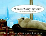 What's Worrying Gus?, Henry Beard and John Boswell, 0679449507