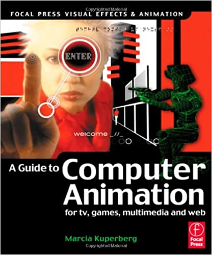 Guide to Computer Animation: for tv, games, multimedia and